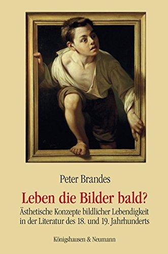 Leben die Bilder bald?: Ästhetische Konzepte bildlicher Lebendigkeit in der Literatur des 18. und ...