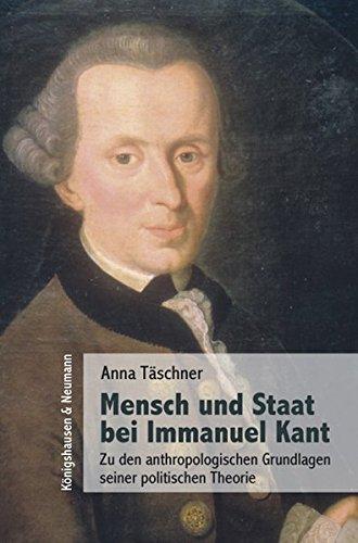 9783826049354: Mensch und Staat bei Immanuel Kant: Zu den anthropologischen Grundlagen seiner politischen Theorie