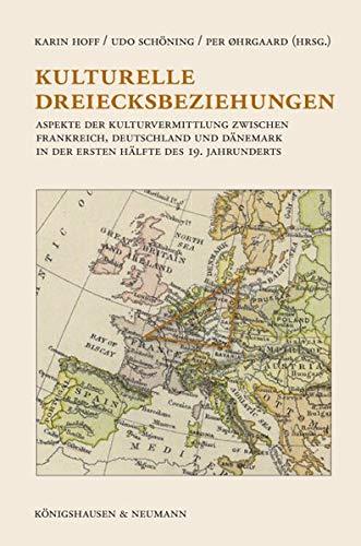 Kulturelle Dreiecksbeziehungen: Aspekte der Kulturvermittlung zwischen Frankreich,: Karin Hoff, Udo