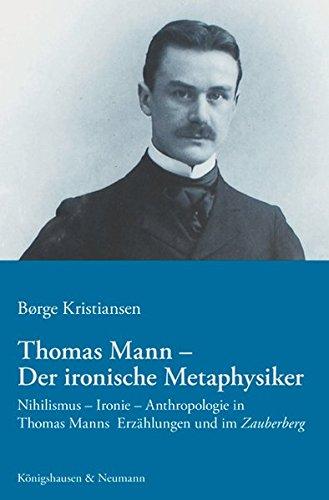 Thomas Mann - Der ironische Metaphysiker: Børge Kristiansen