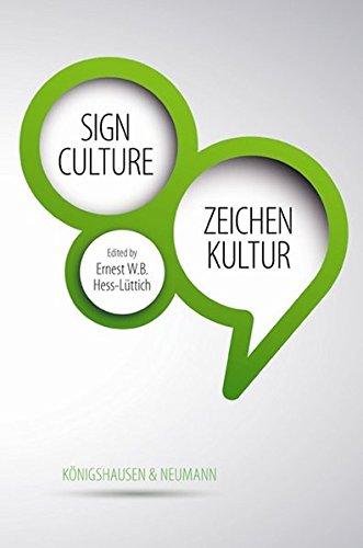 Sign Culture - Zeichen Kultur: Ernest W. B. Hess-L�ttich