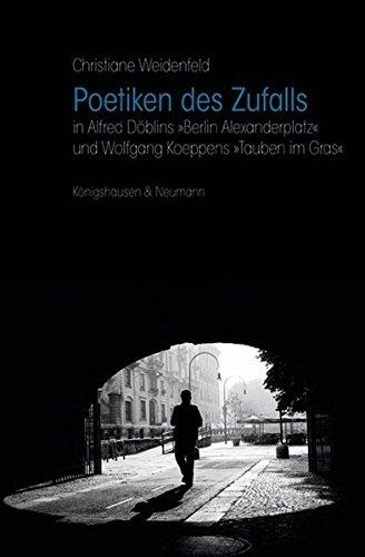 9783826050800: Poetiken des Zufalls: in Alfred D�blins �Berlin Alexanderplatz� und Wolfgang Koeppens �Tauben im Gras�