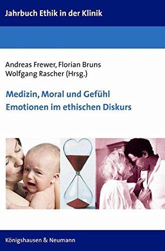 Medizin, Moral und Gefühl. Emotionen im ethischen Diskurs: Andreas Frewer