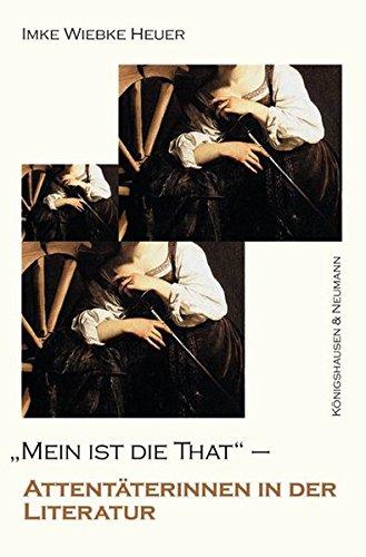 Mein ist die That!: Imke Wiebke Heuer