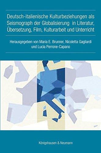 9783826052682: Deutsch-italienische Kulturbeziehungen als Seismograph der Globalisierung in Literatur, Übersetzung, Film, Kulturarbeit und Unterricht