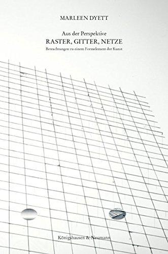 Aus der Perspektive. Raster, Gitter, Netze: Marleen Dyett