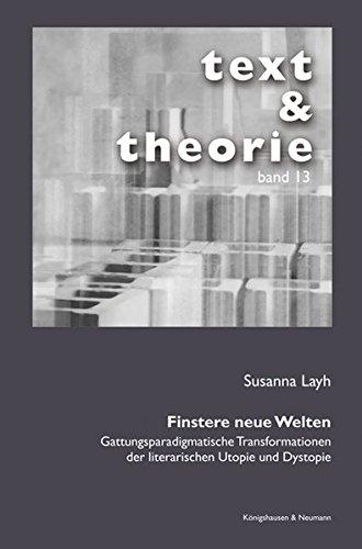 9783826053696: Finstere neue Welten: Gattungsparadigmatische Transformationen der literarischen Utopie und Dystopie