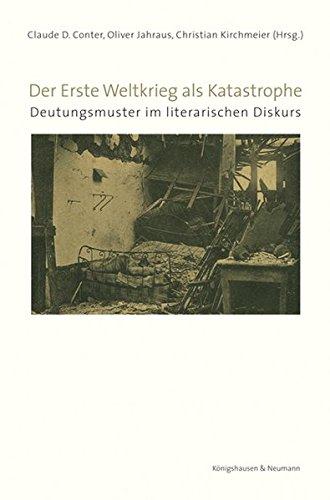 9783826053917: Der Erste Weltkrieg als Katastrophe: Deutungsmuster im literarischen Diskurs
