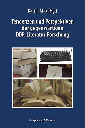 9783826054365: Tendenzen und Perspektiven der gegenwärtigen DDR-Literatur-Forschung