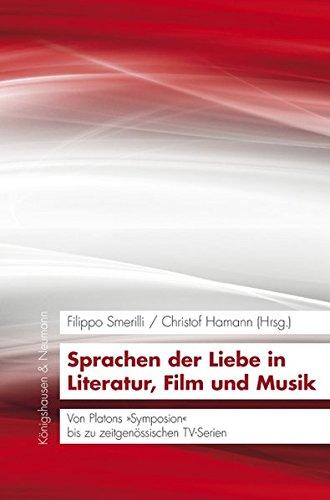 Sprachen der Liebe in Literatur, Film und Musik: Christof Hamann