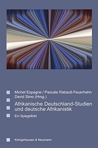 Afrikanische Deutschland-Studien und deutsche Afrikanistik: Michel Espagne