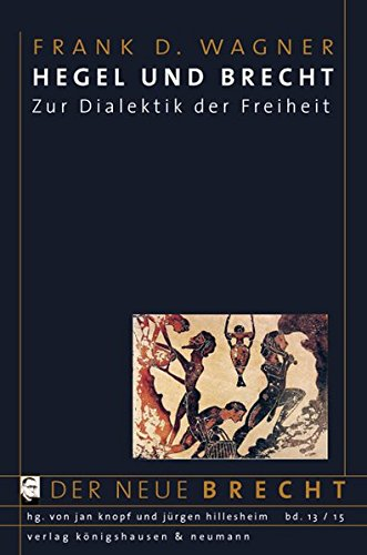 Hegel und Brecht: Frank D. Wagner