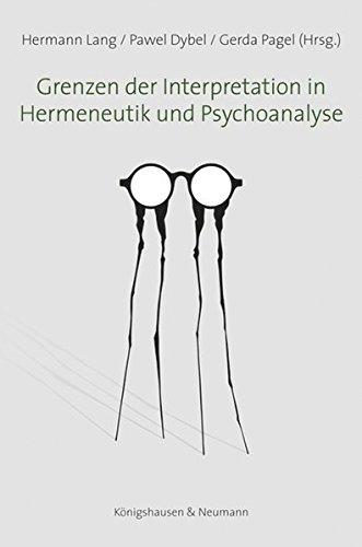 Grenzen der Interpretation in Hermeneutik und Psychoanalyse: Hermann Lang
