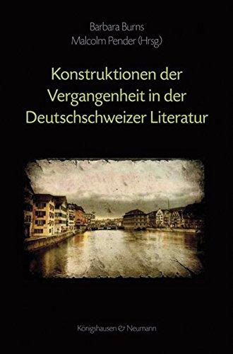 Kontruktionen der Vergangenheit in der Deutschschweizer Literatur: Barbara Burns