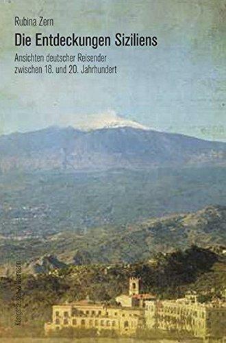 9783826055331: Die Entdeckung Siziliens: Ansichten deutscher Reisender zwischen 18. und 20. Jahrhundert
