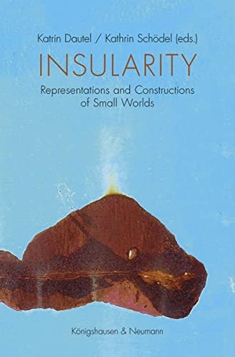 Insularity: Representations and Constructions of Small Worlds (Pamphlet)