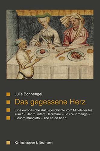 9783826055522: Das gegessene Herz: Eine europäische Kulturgeschichte vom Mittelalter bis zum 19. Jahrhundert: Herzmäre - Le coer mangé - Il cuore mangiato - The eaten heart