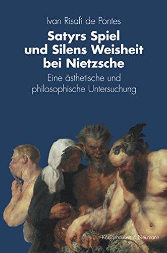 Satyrs Spiel und Silens Weisheit bei Nietzsche: Ivan Risafi de Pontes