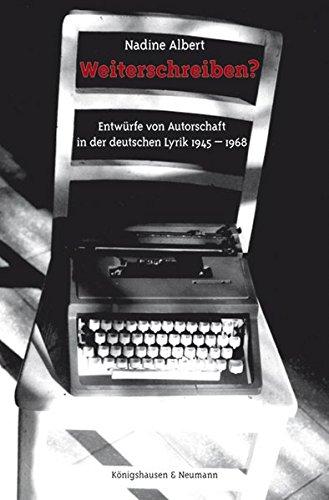 9783826055997: Weiterschreiben?: Entwürfe von Autorschaft in der deutschen Lyrik 1945-1968