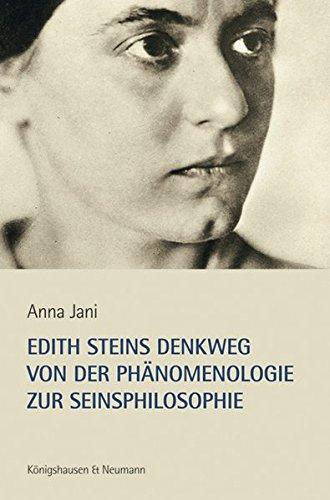 Edith Steins Denkweg von der Phänomenologie zur Seinsphilosophie: Anna Jani