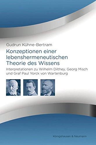 Konzeptionen einer lebenshermeneutischen Theorie des Wissens: Gudrun Kühne-Bertram