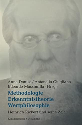 9783826057458: Methodologie, Erkenntnistheorie, Wertphilosophie: Heinrich Rickert und seine Zeit