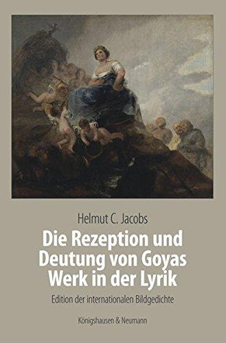 Die Rezeption und Deutung von Goyas Werk in der Lyrik: Helmut C. Jocobs