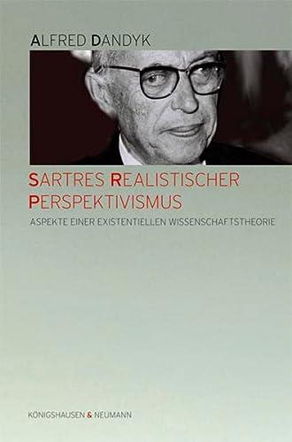9783826059780: Sartres Realistischer Perspektivismus: Aspekte einer existentiellen Wissenschaftstheorie