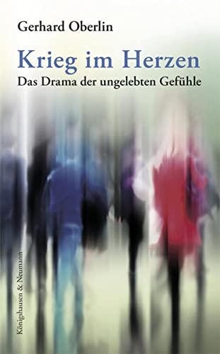 9783826059865: Krieg im Herzen: Das Drama der ungelebten Gefühle