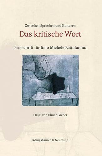 9783826060267: Zwischen Sprachen und Kulturen: Das kritische Wort: Festschrift für Italo Michele Battafarano