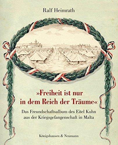 """Freiheit ist nur in dem Reich der Träume"""": Das Freundschaftsbuch des Eitel Kuhn aus der ..."""