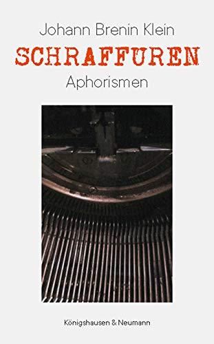 Schraffuren : Aphorismen: Johann Brenin Klein