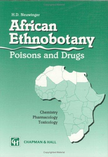 9783826100772: African Ethnobotany: Poisons and Drugs: Chemistry, Pharmacology, Toxicology
