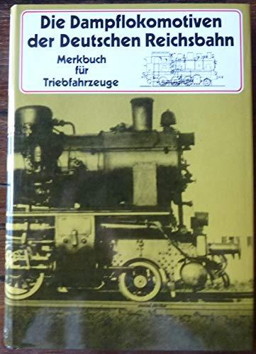 9783826200120: Die Dampflokomotiven der Deutschen Reichsbahn. Merkbuch für Triebfahrzeuge