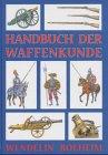 9783826202124: Handbuch der Waffenkunde.