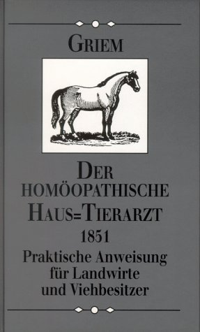 9783826207099: Der homöopathische Haus- Tierarzt. Praktische Hinweise für Landwirte und Viehbesitzer.