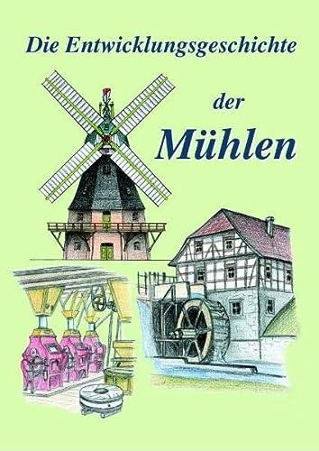 9783826208348: Die Entwicklungsgeschichte der Mühlen