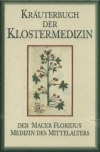 9783826211300: Kräuterbuch der Klostermedizin: Der 'Macer floridus'. Medizin des Mittelalters