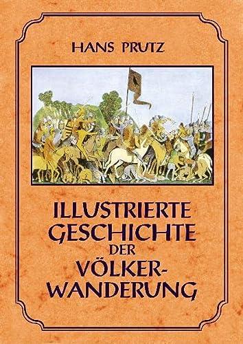 Illustrierte Geschichte der Völkerwanderung: Prutz, Hans