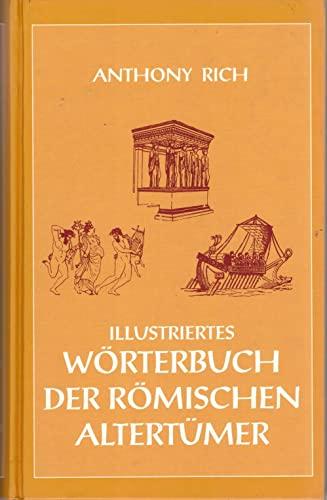 Wörterbuch der römischen Altertümer. Illustriertes Wörterbuch: Rich, Anthony