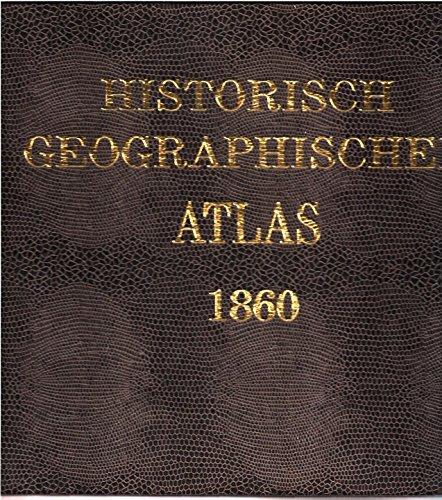 Historisch-Geographischer Atlas: Zweiundzwanzig illuminierte Karten: Spruner, Karl von