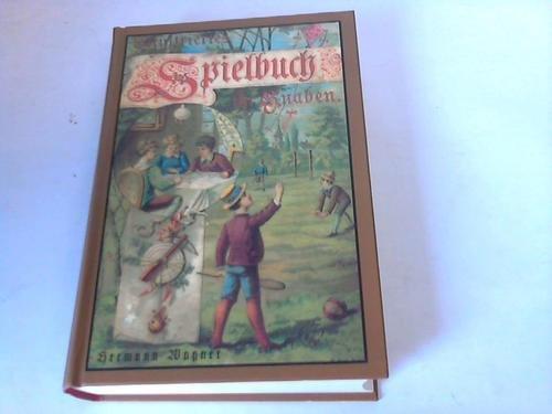 Illustriertes Spielbuch. Für Knaben: Wagner, Hermann
