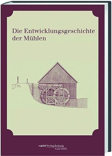 9783826230196: Die Entwicklungsgeschichte der Mühlen: Mit Mühlenzeichnungen