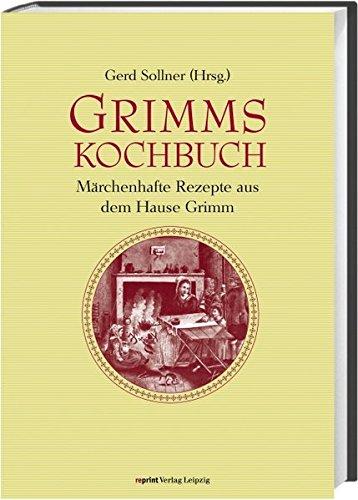 9783826230455: Grimms Kochbuch: Märchenhafte Rezepte aus dem Hause Grimm