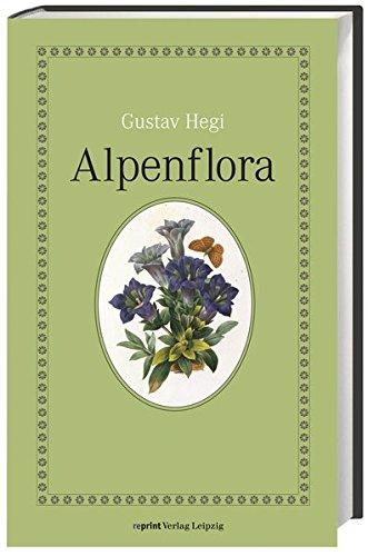 Alpenflora : die verbreitetsten Alpenpflanzen von Bayern,: Hegi, Gustav