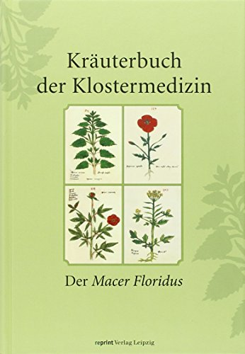 9783826230578: Kräuterbuch der Klostermedizin: Der 'Macer floridus'. Medizin des Mittelalters