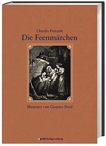 Die Feenmärchen: Perrault, Charles, Gustave