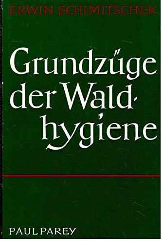 9783826326103: Grundzüge der Waldhygiene. Wege zur ökologischen Regelung