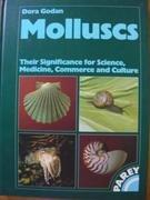 Molluscs: Their Influence in Science, Medicine, Trade: Godan, Dora