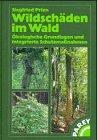 9783826384868: Wildschäden im Wald. Ökologische Grundlagen und integrierte Schutzmaßnahmen